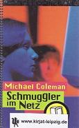 Coleman, Michael: Die Internet-Detektive - Band 3: Schmuggler im Netz