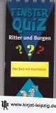 Ritter und Burgen. Fensterquiz. 1. Aufl.