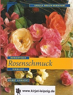 Braun-Bernhart, Ursula: Rosenschmuck : originell, duftig, selbst gemacht.