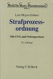 Strafprozessordnung : Gerichtsverfassungsgesetz, Nebengesetze und ergänzende Bestimmungen. erl. von Lutz Meyer-Goßner und Jürgen Cierniak, Beck