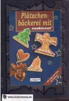 Plätzchenbäckerei mit cookiecut : [mit Tipps und Tricks für Anfänger]. [Rezepte: Stockfood. Foodfotos: Stockfood ; NOVA Libra]
