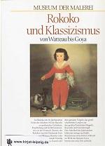 Rokoko und Klassizismus : von Watteau bis Goya / Eva-Gesine Baur Sonderausgabe