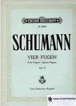 Vier Fugen op. 72 für Klavier zu zwei Händen Edition Breitkopf Nr. 2689 Clara-Schumann-Ausgabe