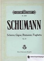 Scherzo, Gigue, Romanze und Fughette op.32, Kfür Klavier zu zwei Händen Edition Breitkopf Nr. 2685 Clara Schumann Ausgabe