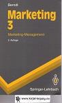 Marketing 3.  Marketing-Management mit 100 Abb. 2., verb. und erw. Aufl.