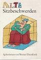 Alte Sitzbeschwerden : Aphorismen. 1. Aufl.