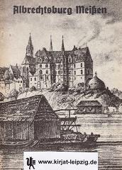 Albrechtsburg Meißen, Zeit der Erbauung 1471 - 1520 18. Auflage