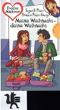 Meine Weihnacht - deine Weihnacht. Bianka Minte-König ; Gwyneth Minte, Freche Mädchen - freche Bücher!
