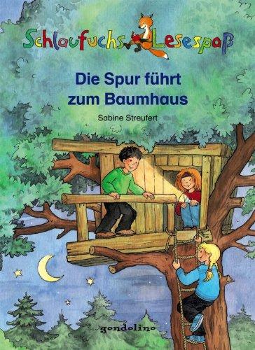 Die Spur führt zum Baumhaus. Sabine Streufert. Mit Ill. von Manfred Tophoven, Schlaufuchs : Lesespaß 1. Aufl.