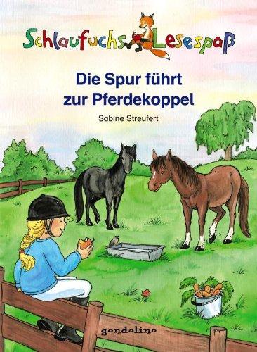 Die Spur führt zur Pferdekoppel. Sabine Streufert. Mit Ill. von Petra Theissen, Schlaufuchs : Lesespaß 1. Aufl.