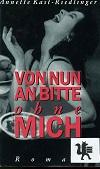 Kast-Riedlinger, Anette: Von nun an bitte ohne mich
