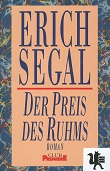 Segal, Erich: Der Preis des Ruhms : Roman. Aus dem Engl. von Gisela Stege 1. Aufl.