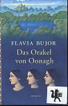 Bujor, Flavia: Das Orakel von Oonagh. Aus dem Franz. von Roseli und Saskia Bontjes van Beek 1. Aufl.