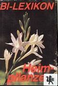BI-Lexikon Heimpflanzen. hrsg. von Udo Jacob ; Gudrun Thomas-Petersein. [Autoren Dietrich Braasch ... Ill.: Traudl Schneehagen] 2. Aufl.