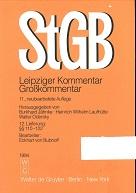Strafgesetzbuch : Leipziger Kommentar ; Großkommentar [Mehrteiliges Werk] 11. neubearb.Auflage  12.Lieferung §§ 110-122