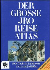Der große JRO-Reiseatlas 1001 Nacht in Landhotels u. Landgasthöfen Laufzeit 1989 - 1991