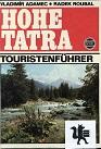 Hohe Tatra : Touristenführer. ; Radek Roubal. [Aus d. Slowak. von FrantiÅ¡ek Chorvát]