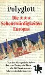 Die Sehenswürdigkeiten Europas : 142 Sehenswürdigkeiten ; [von der Akropolis in Athen bis zum Zwinger in Dresden ; die 142 berühmtesten Sehenswürdigkeiten von A - Z] 2. Aufl. 1990/91