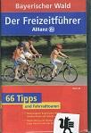 Allianz-Freizeitkarte Bayerischer Wald : mit Freizeitführer ; 66 Tipps und Fahrradtouren ; die schönsten Ausflüge für Freizeit und Familie [15. Aufl., Laufzeit bis] 2008