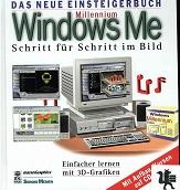 Millennium Windows Me : Schritt für Schritt im Bild Einfacher lernen mit 3D-Grafiken. Mit Aufbau-Kursen auf CD-ROM.