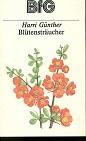 Blütensträucher. Mit 16 Zeichn. von Martha-Luise Gubig 3., überarb. Aufl.