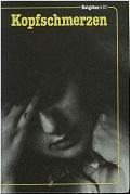 Kopfschmerzen : Migräne u.a. funktionelle Kopfschmerzen. [Fotos: Ulrich Lenck. Zeichn.: Peter Huth] 3. Aufl.