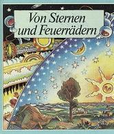 Herrmann, Dieter B. [Mitverf.] und Hans-Eberhard [Ill.] Ernst: Von Sternen und Feuerrädern. Dieter B. Herrmann. Ill. von Hans-Eberhard Ernst 3. Aufl.