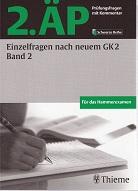 2. ÄP - Einzelfragen nach neuem GK 2. Band 2: Prüfungsfragen mit Kommentar von Georg Thieme Verlag KG