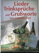 Lieder, Trinksprüche und Grußworte zum fröhlichen Fest. Michaela Mohr. Ursula Mohr (Hrsg.)