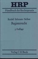 Handbuch der Rechtspraxis: Registerrecht. 5 Auflage. Handbuch der Rechtspraxis, Band 7.
