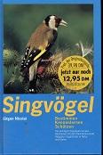 Singvögel : die wichtigsten Arten Europas bestimmen, kennenlernen, schützen. Mitarb.: Einhard Bezzel. Zeichn. von György Jankovics und Hermann Kacher 1. Aufl.