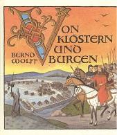 Von Klöstern und Burgen. Ein Kulturbild aus der Zeit der Romanik. Mit Illustrationen von Erdmute Oelschläger und Zeichnungen aus einer zeitgenössischen Bilderhandschrift.