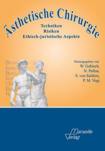 Ästhetische Chirurgie : Techniken - Risiken - ethisch-juristische Aspekte. von: W. Gubisch ... Unter Mitarb. von: A. Arkudas ...
