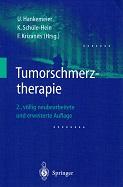 Tumorschmerztherapie. 2., völlig neubearbeitete u. erweiterte Auflage