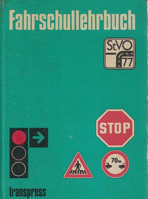 Fahrschullehrbuch. [d. Autorenkollektiv gehören an: Heribert Mally ...] 2., durchges. Aufl.