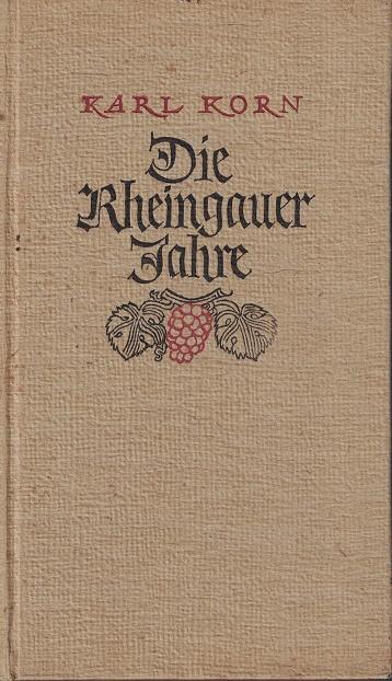 Die Rheingauer Jahre 1. Auflage