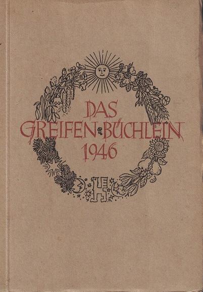 Das Greifenbüchlein Ein Almanach auf das Jahr 1946.