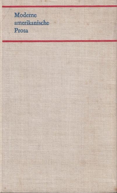 Moderne amerikanische Prosa. Herausgegeben und mit einem Nachwort versehen von Hans Petersen. [Aus dem Amerikanischen übersetzt].