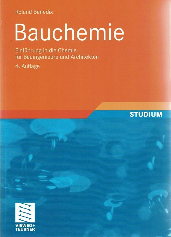 Bauchemie: Einführung in die Chemie für Bauingenieure und Architekten. 4. Auflage