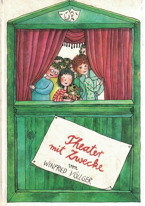 Theater mit Zwecke (Buchfink-Bücher) mit Illustrationen von Petra Wiegandt 1. Auflage