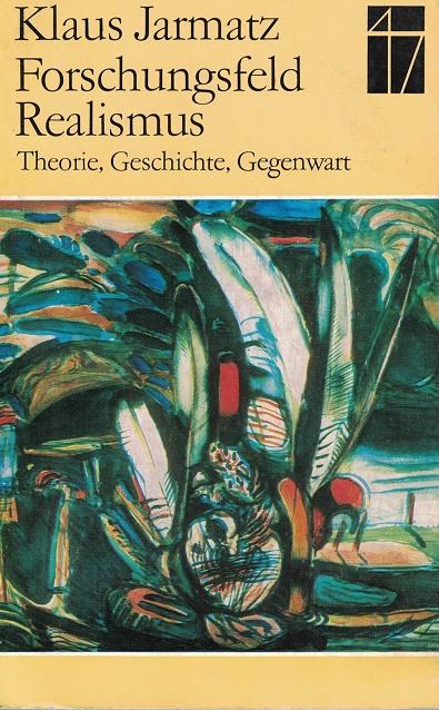 Forschungsfeld Realismus. Theorie, Geschichte, Gegenwart. 1. Auflage