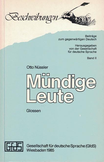 Nüssler, Otto: Mündige Leute. Glossen. Beiträge zum gegenwärtigen Deutsch. Band II.