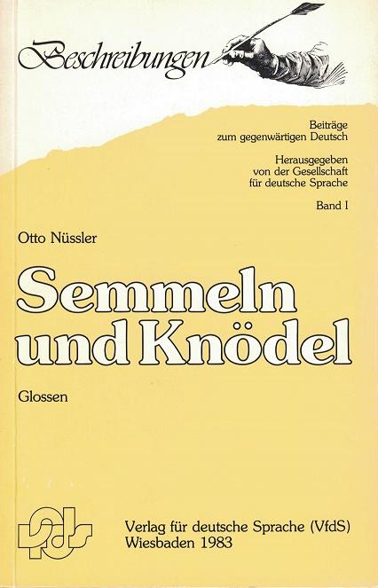 Nüssler, Otto: Semmeln und Knödel. Glossen. Beiträge zum gegenwärtigen Deutsch