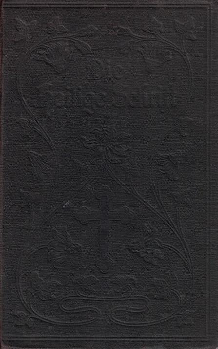 Die Bibel oder die ganze Heilige Schrift des Alten und Neuen Testaments. nach der deutschen Übersetzung D. Martin Luthers Auflage: Neu durchges. nach dem vom Dtschen. Evang. Kir...