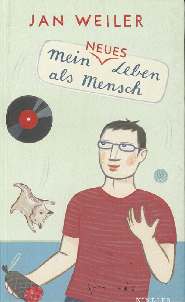 Weiler, Jan: Mein neues Leben als Mensch. Ill. von Larissa Bertonasco 1. Aufl.