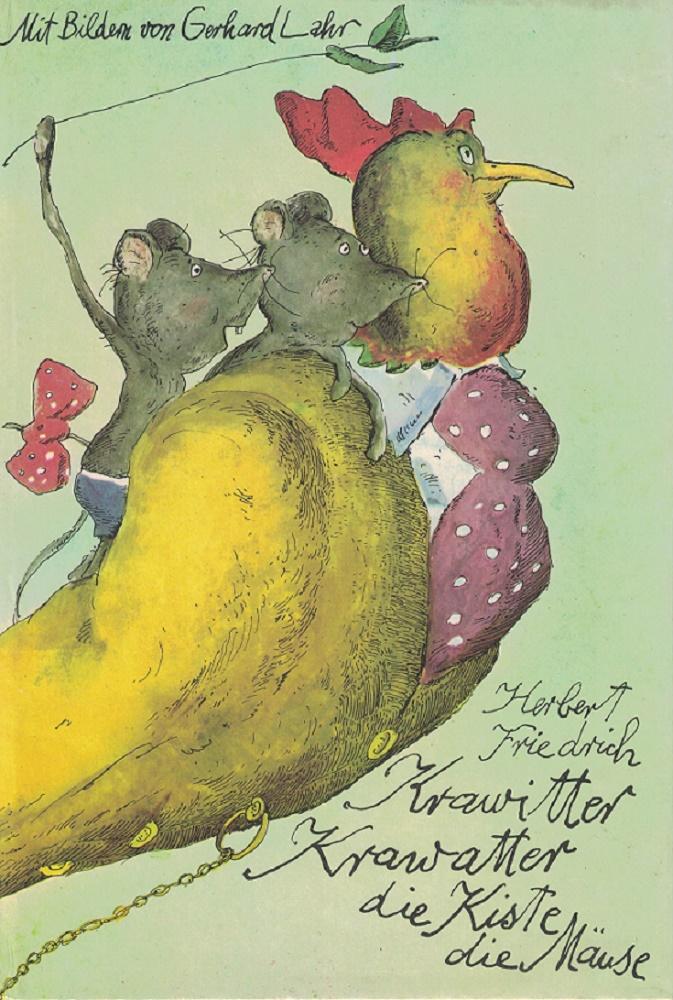 Friedrich, Herbert: Krawitter, Krawatter, die Kiste, die Mäuse. Mit Bildern von Gerhard Lahr. 2. Auflage