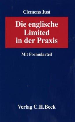 Just, Clemens: Die englische Limited in der Praxis : mit Formularteil.