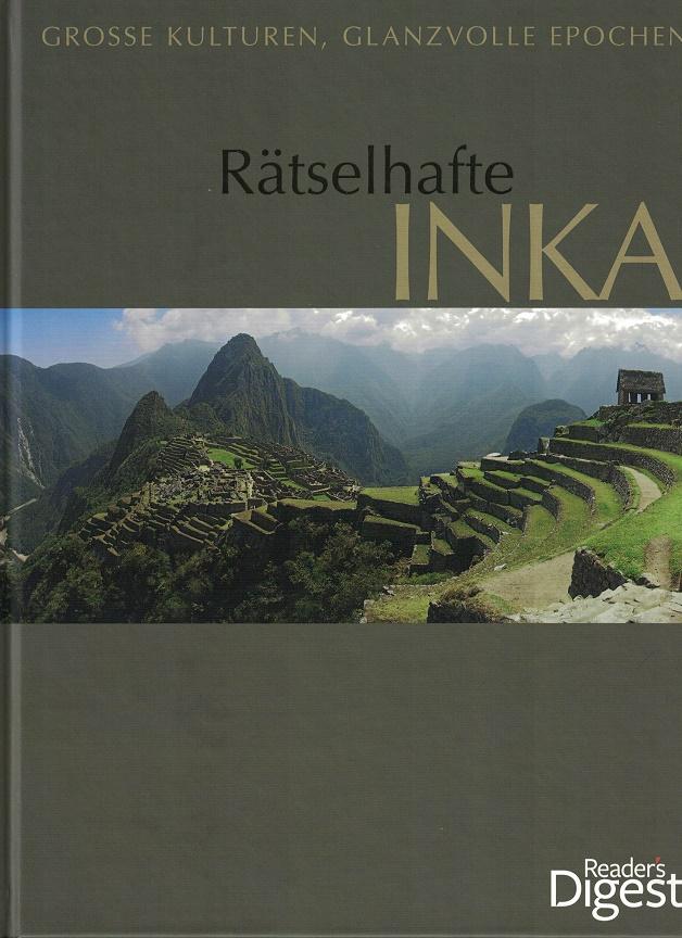 Rätselhafte Inka. Große Kulturen, glanzvolle Epochen 3. Aufl.