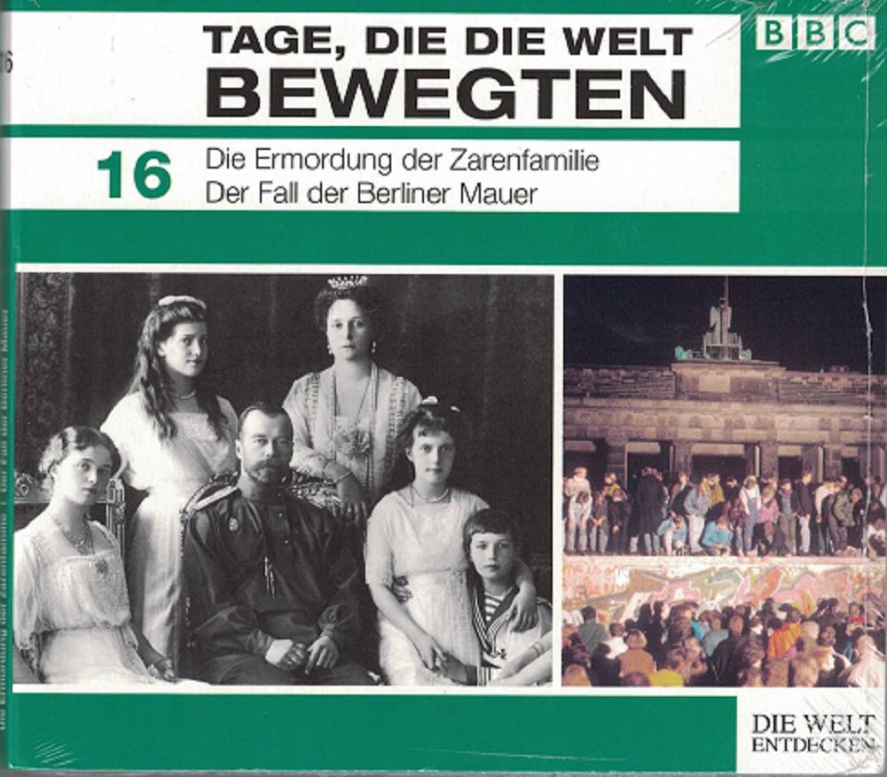Tage, die die Welt bewegten 16 - Die Ermordung der Zarenfamilie / Der Fall der Berliner Mauer (BBC) Lizenzausgabe