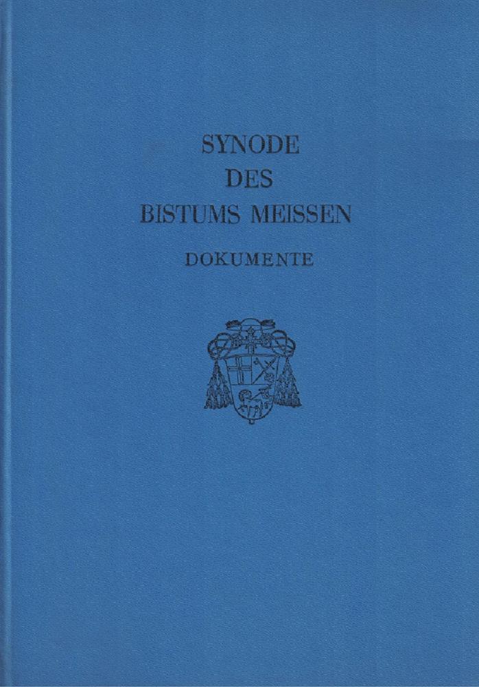 Dokumente zur Synode des Bistums Meissen 1966 - 1971. Herausgegeben im Auftrage des Bischofs von Meißen. Red.: Hans Eberhard Elsner, Dieter Grande.